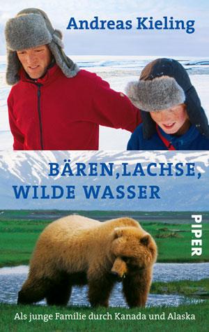Bären, Lachse, wilde Wasser: Als junge Familie durch... von Andreas Kieling