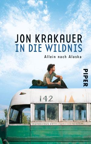 In die Wildnis: Allein nach Alaska von Jon Krakauer