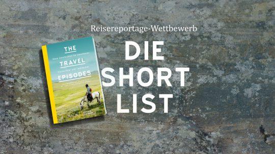 Reisereportage Wettbewerb: Shortlist